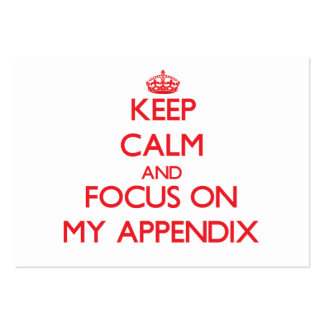 Keep Calm and focus on My Appendix Business Card