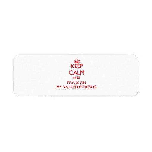 Keep Calm and focus on My Associate Degree Custom Return Address Label