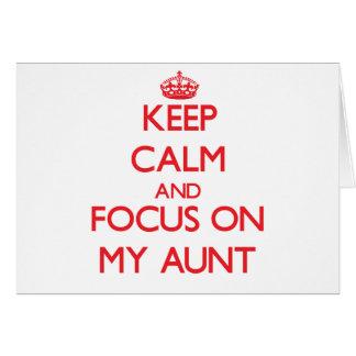 Keep calm and focus on MY AUNT Card