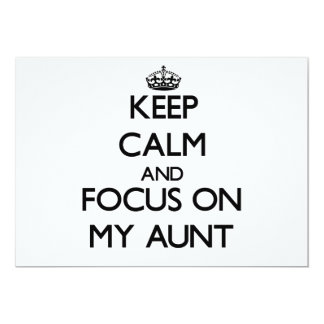 Keep Calm and focus on My Aunt 5x7 Paper Invitation Card