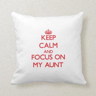 Keep Calm and focus on My Aunt Throw Pillows