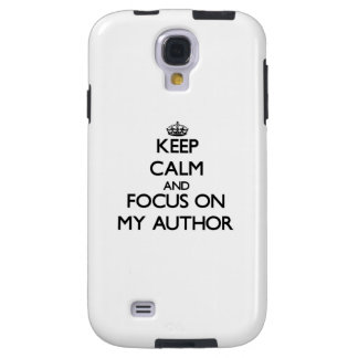 Keep Calm and focus on My Author Galaxy S4 Case