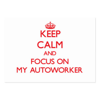 Keep Calm and focus on My Autoworker Business Card
