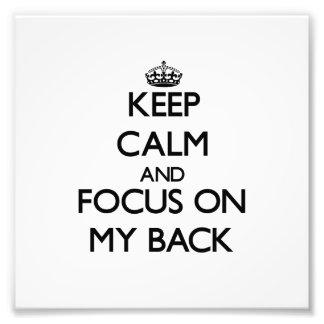 Keep Calm and focus on My Back Art Photo