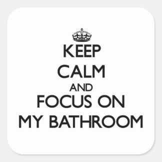 Keep Calm and focus on My Bathroom Stickers