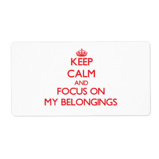 Keep Calm and focus on My Belongings Shipping Label