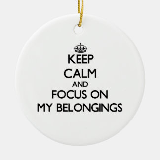 Keep Calm and focus on My Belongings Christmas Tree Ornaments