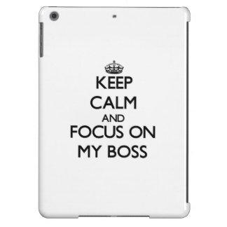 Keep Calm and focus on My Boss iPad Air Cover