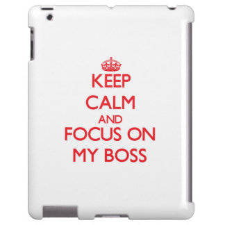 Keep Calm and focus on My Boss