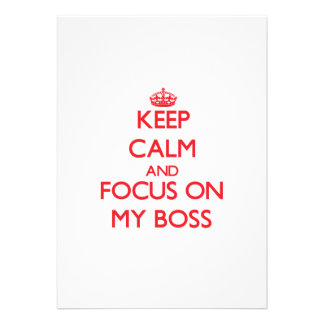 Keep Calm and focus on My Boss Personalized Invite