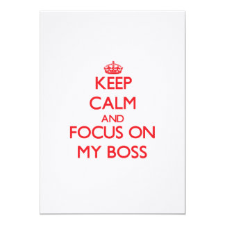 "Keep Calm and focus on My Boss 5"" X 7"" Invitation Card"