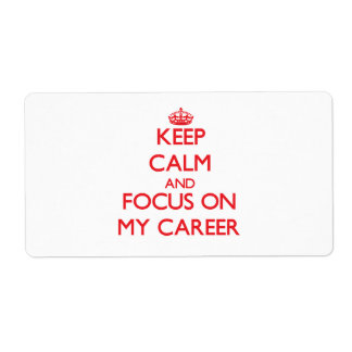 Keep Calm and focus on My Career Shipping Label