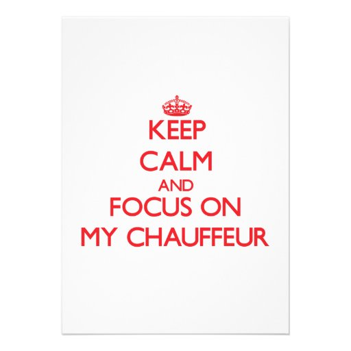 Keep Calm and focus on My Chauffeur Personalized Announcement