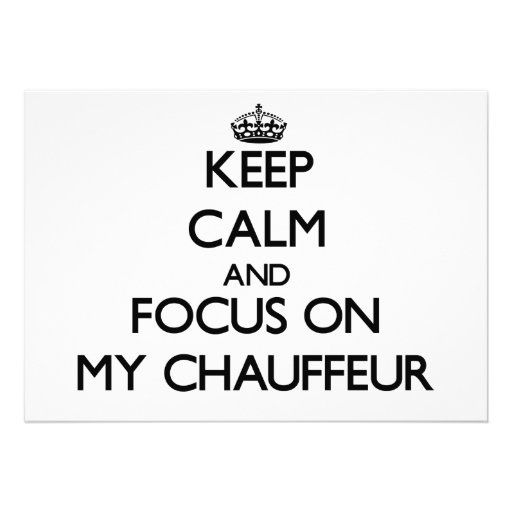 Keep Calm and focus on My Chauffeur Cards