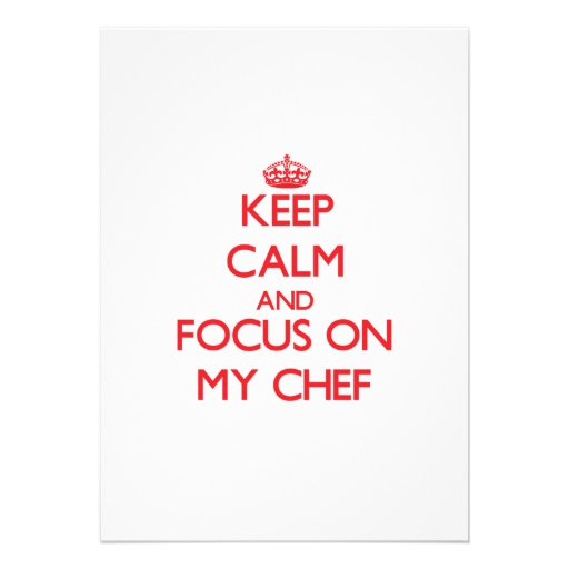 Keep Calm and focus on My Chef Announcements