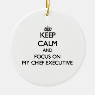 Keep Calm and focus on My Chief Executive Double-Sided Ceramic Round Christmas Ornament