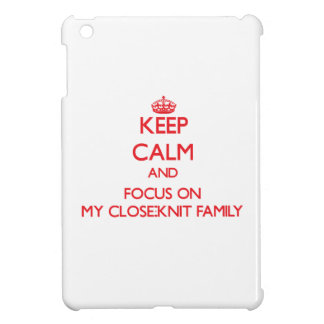 Keep Calm and focus on My Close-Knit Family iPad Mini Covers