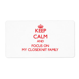 Keep Calm and focus on My Close-Knit Family Shipping Labels
