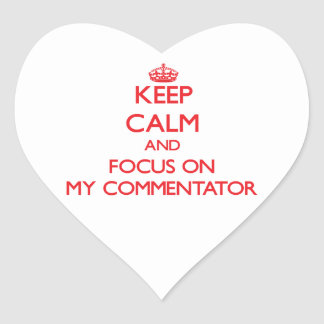 Keep Calm and focus on My Commentator Stickers
