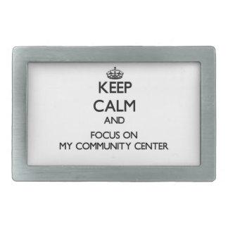 Keep Calm and focus on My Community Center Rectangular Belt Buckles