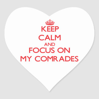 Keep Calm and focus on My Comrades Sticker