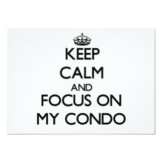 Keep Calm and focus on My Condo 5x7 Paper Invitation Card