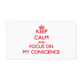 Keep Calm and focus on My Conscience Shipping Label