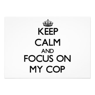 Keep Calm and focus on My Cop Personalized Announcements