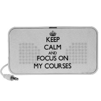 Keep Calm and focus on My Courses Portable Speaker