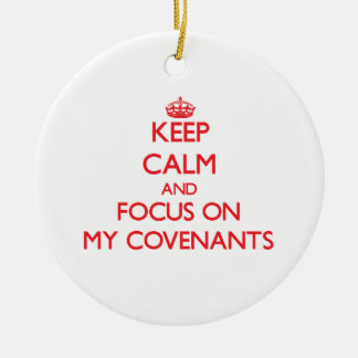 Keep Calm and focus on My Covenants Double-Sided Ceramic Round Christmas Ornament