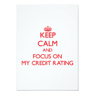 "Keep Calm and focus on My Credit Rating 5"" X 7"" Invitation Card"