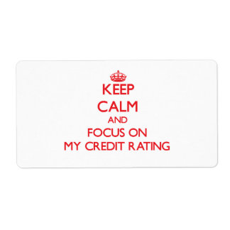 Keep Calm and focus on My Credit Rating Custom Shipping Labels