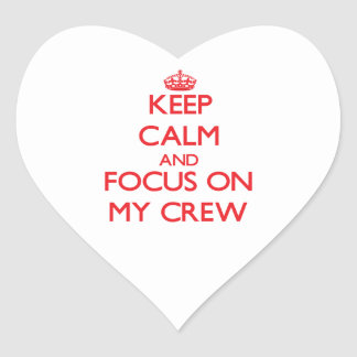 Keep Calm and focus on My Crew Heart Sticker