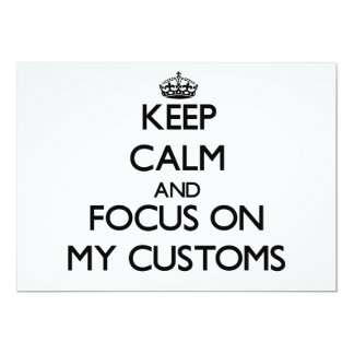 Keep Calm and focus on My Customs Announcements