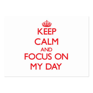 Keep Calm and focus on My Day Business Cards