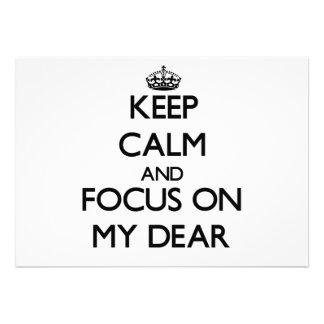 Keep Calm and focus on My Dear Custom Invites