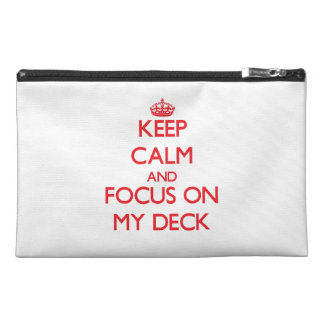 Keep Calm and focus on My Deck Travel Accessories Bags