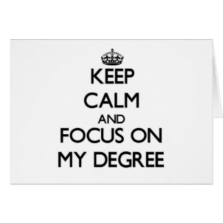 Keep Calm and focus on My Degree Stationery Note Card