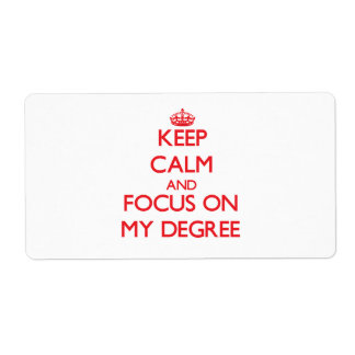 Keep Calm and focus on My Degree Personalized Shipping Labels