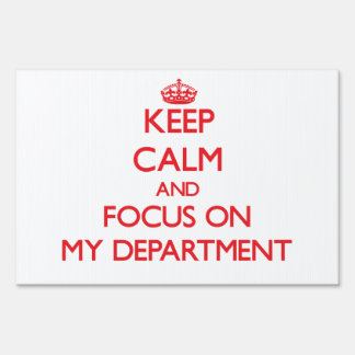 Keep Calm and focus on My Department Lawn Signs