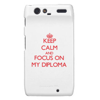 Keep Calm and focus on My Diploma Motorola Droid RAZR Cover
