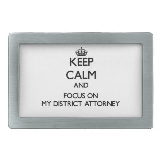 Keep Calm and focus on My District Attorney Rectangular Belt Buckles