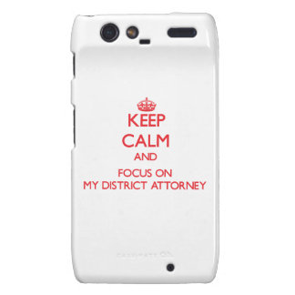 Keep Calm and focus on My District Attorney Droid RAZR Covers