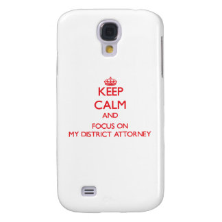 Keep Calm and focus on My District Attorney Galaxy S4 Case