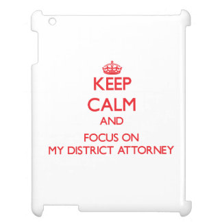Keep Calm and focus on My District Attorney Cover For The iPad