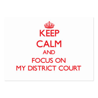 Keep Calm and focus on My District Court Large Business Cards (Pack Of 100)