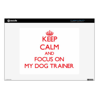 """Keep Calm and focus on My Dog Trainer Decal For 12"""" Laptop"""