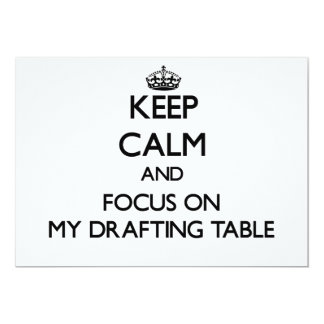 Keep Calm and focus on My Drafting Table 5x7 Paper Invitation Card
