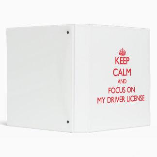 Keep Calm and focus on My Driver License Vinyl Binders