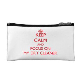 Keep Calm and focus on My Dry Cleaner Cosmetic Bags